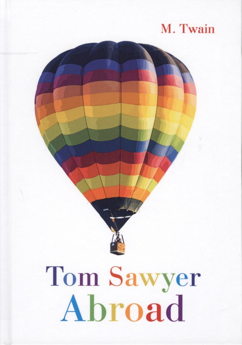 Twain M. Tom Sawyer Abroad twain m tom sawyer detective