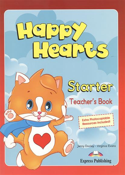 Evans V., Dooley J. Happy Hearts Starter. Teacher's Book jenny dooley virginia evans hello happy rhymes nursery rhymes and songs