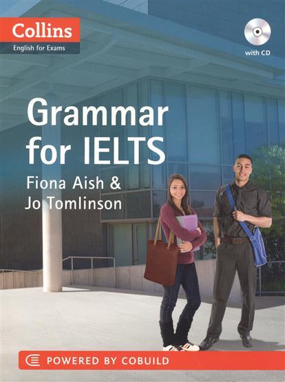 Aish F., Tomlinson J. Grammar for IELTS (+CD) evans v dooley j enterprise plus grammar pre intermediate