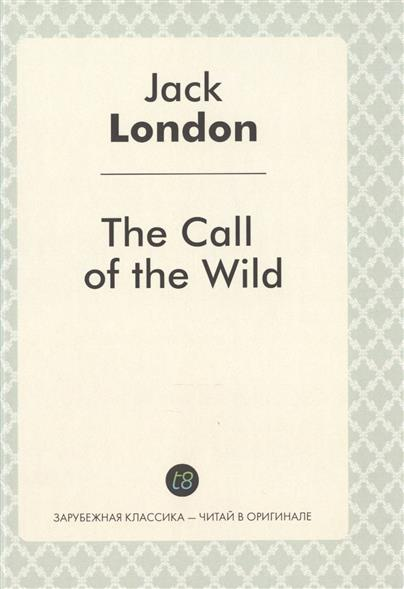 London J. The Call of the Wild london j south sea tales