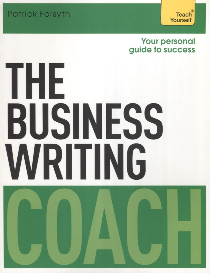 Forsyth P. The Business Writing Coach. Teach Yourself elaine marmel teach yourself visually word 2007