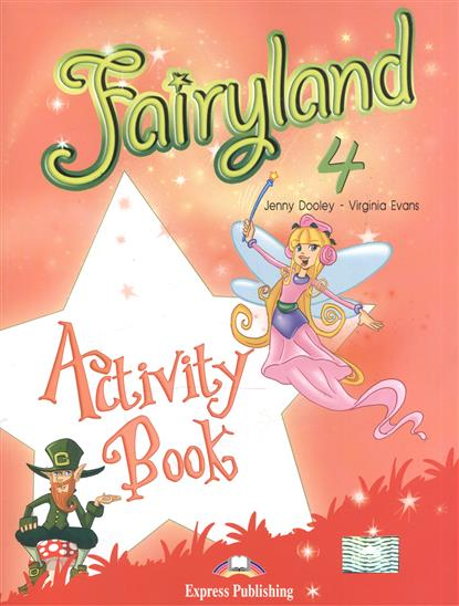 Dooley J., Evans V. Fairyland 4. Activity Book dooley j evans v set sail 4 vocabulary