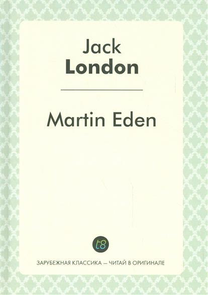 London J. Martin Eden london j south sea tales