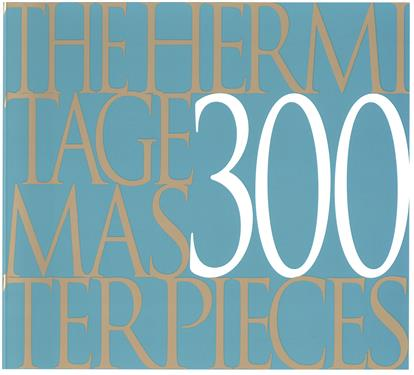 The Hermitage. 300 Masterpieces