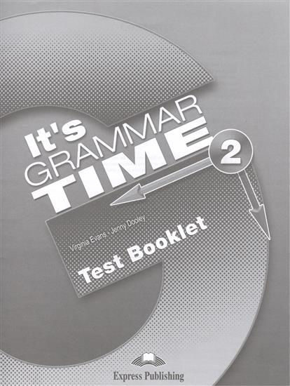 Evans V., Dooley J. It's Grammar Time 2. Test Booklet j 26 406 фигура будда на чаше 778647