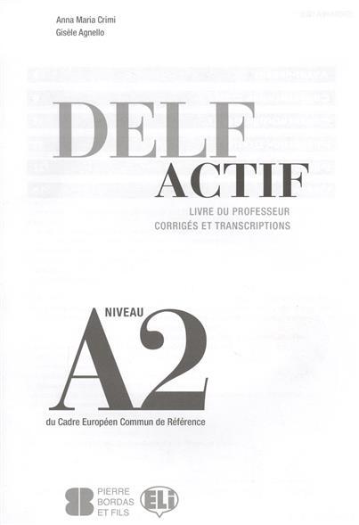 Crimi A., Agnello G. Delf Actif. Livre Du Professeur. Corriges Et Transcriptions. Niveau A2