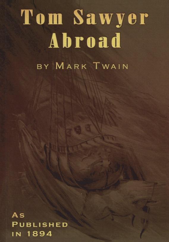 Twain M. Tom Sawyer Aboard twain m tom sawyer aboard isbn 1 582 18335 х