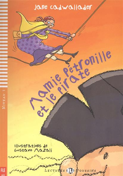 Mamie Petronille et le pirate. Niveau 1 (+CD)