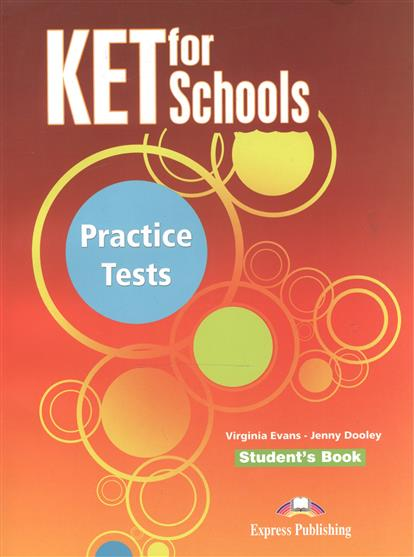 Evans V., Dooley J. KET for Schools. Practice Tests. Student's Book evans v dooley j enterprise plus grammar pre intermediate