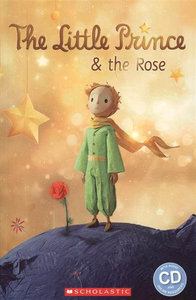Rallason J. (adapt.) The Little Prince & the Rose. Level 2 (+CD) austen j sense and sensibility level 2 cd