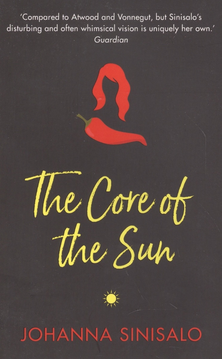 Sinisalo J.,Rogers L. The Core of the Sun ISBN: 9781611855265 the core