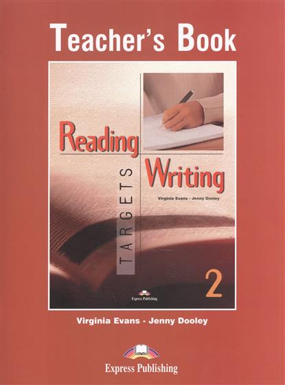Dooley J., Evans V. Reading & Writing Targets 2. Teacher's Book evans v dooley j enterprise plus grammar pre intermediate