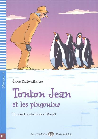 Tonton Jean et les pingouins. Niveau 3 (+СD)