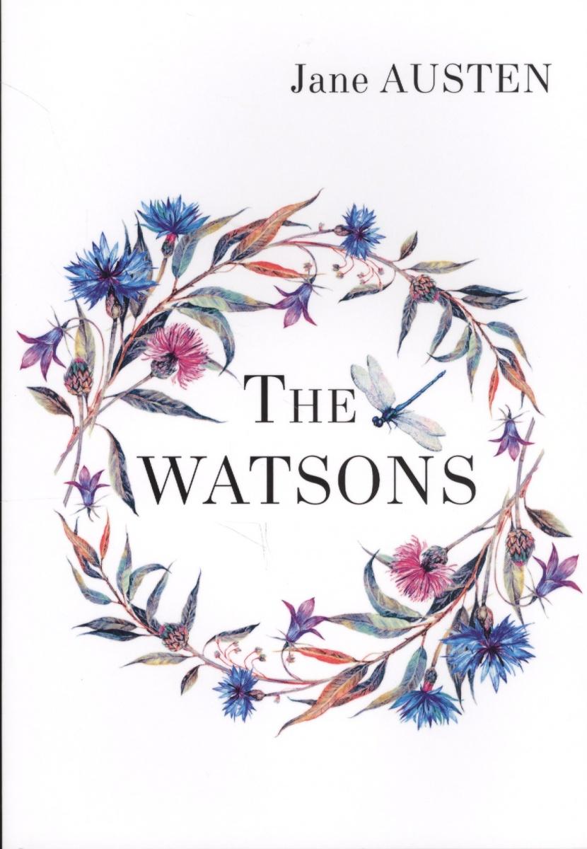 Austen J. The Watsons. Книга на английском языке austen j sense and sensibility книга на английском языке