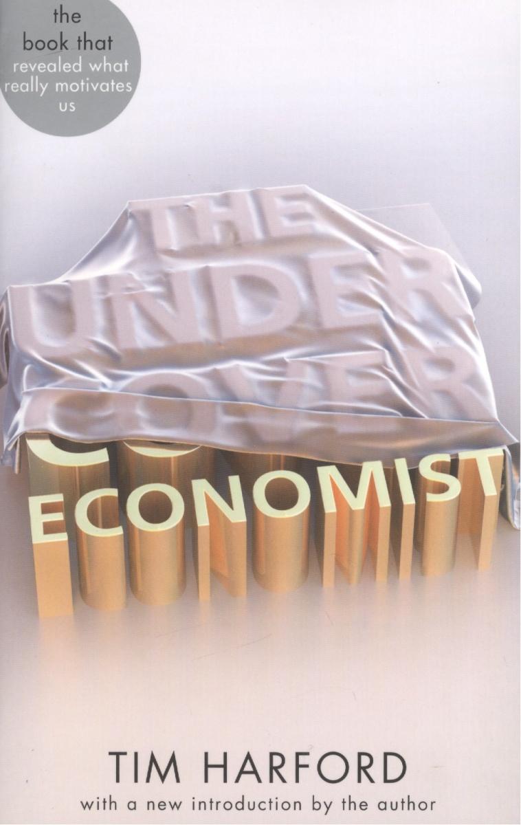 Harford T. The Undercover Economist ISBN: 9780349139074 harford t the undercover economist