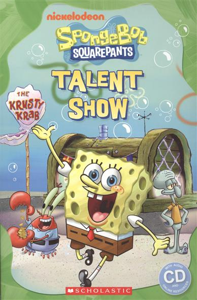 Watts M. Spongebob Squarepants: Talent Show. Level 1 (+CD) taylor n watts m hiccup and friends starter level cd