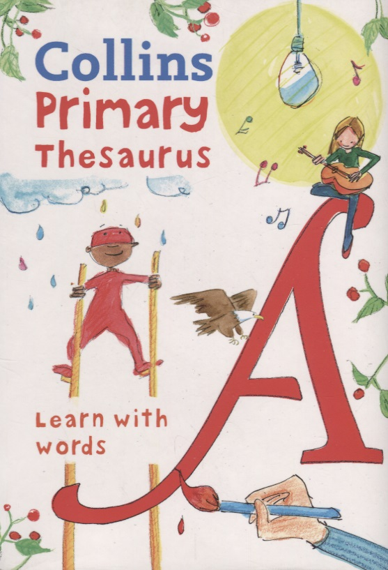 Collins Primary Thesaurus. Learn with words playing with words
