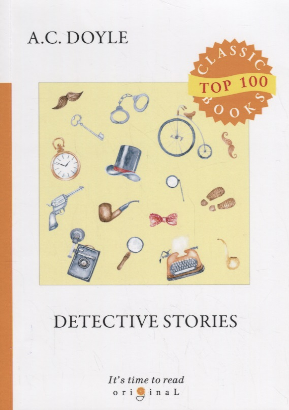 Doyle A. Detective Stories doyle a c two short stories два рассказа на англ яз doyle a c