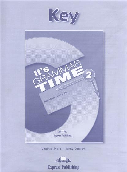 Evans V., Dooley J. It's Grammar Time 2. Key evans v dooley j enterprise 2 grammar teacher s book грамматический справочник