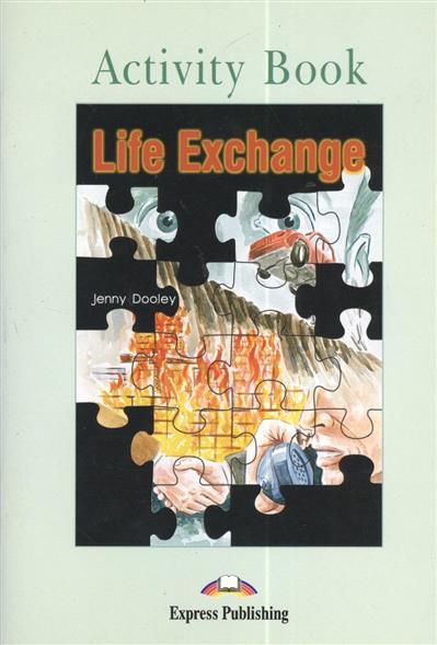 Dooley J. Life Exchange. Activity Book dooley j life exchange teacher s book книга для учителя