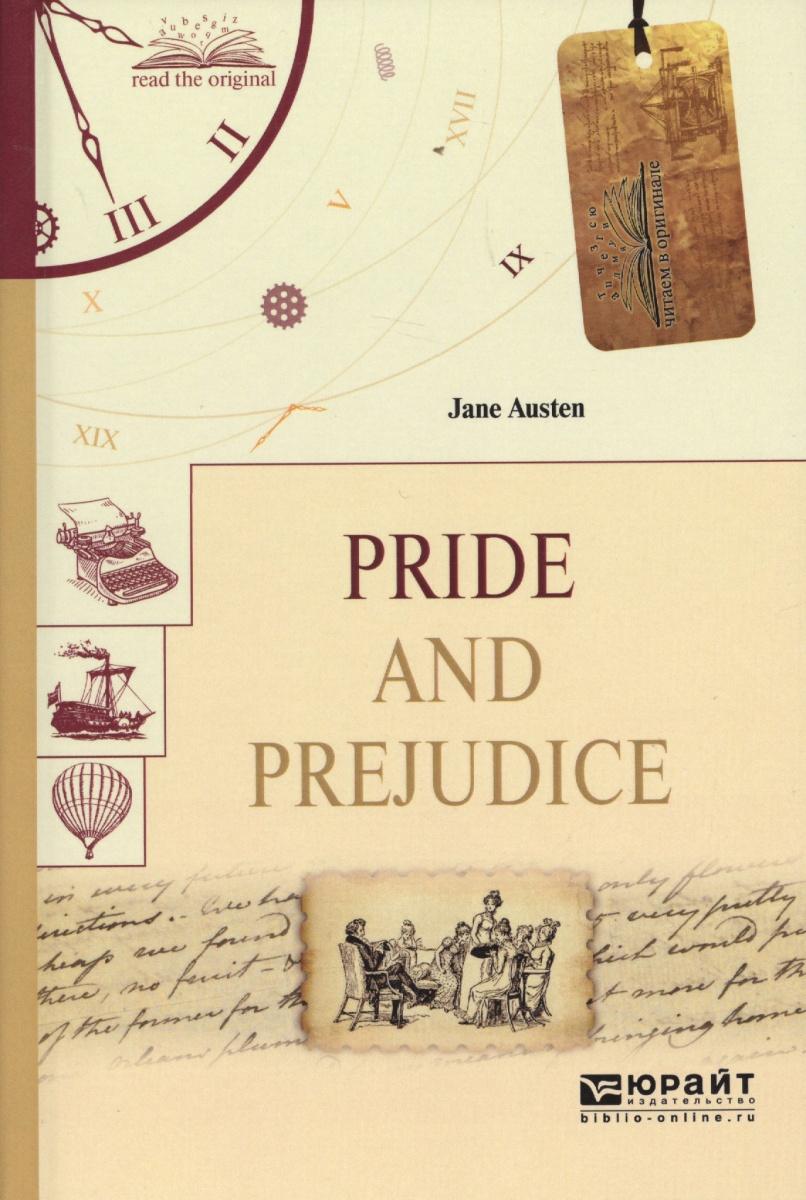 Austen J. Pride and prejudice = Гордость и предубеждение austen j austen sense and sensibility разум и чувствительность