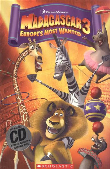 Taylor N., Watts M. Madagascar 3: Europe's most wanted. Level 3 (+ CD) ISBN: 9781908351623