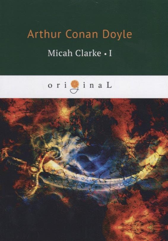 Doyle A. Micah Clarke I цена