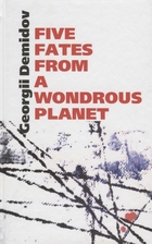 Five fates from a wondrous planet