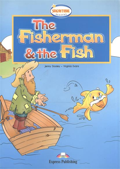 Dooley J., Evans V. The Fisherman & the Fish. Книга для чтения воблер fisherman j crank цв ft