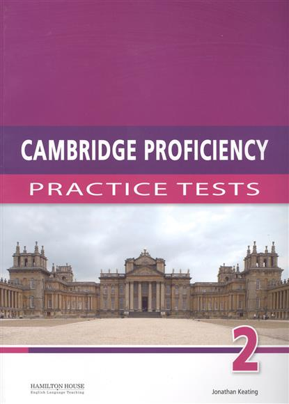 Keating J. Cambridge Proficiency 2: Practice Tests cambridge young learners english flyers 5 answer booklet