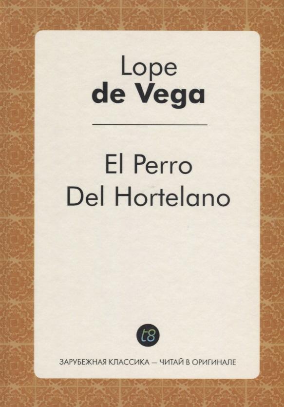 Lope de Vega El Perro Del Hortelano = Собака на сене firehawk custom shop relic billy gibbons pearly gates mahogany body standard electric guitar