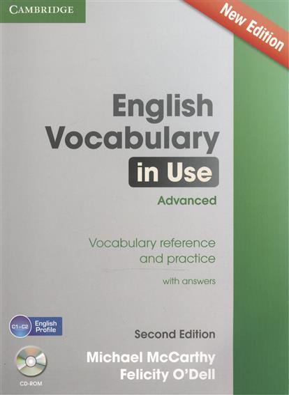 McCarthy M., O`Dell F. English Vocabulary in Use. Advanced. Vocabulary Reference and Practice with answers (+CD) hancock mark english pronunciation in use intermediate 2 ed with answ audio cds 4 and cd rom