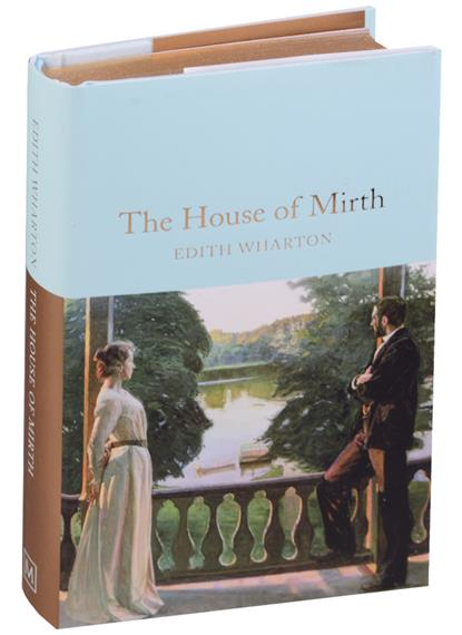 Wharton E. The House of Mirth wharton e the pot boiler and the house of the dead hand
