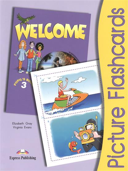 Gray E., Evans V. Welcome 3. Picture Flashcards evans v dooley j enterprise 3 video activity book pre intermediate рабочая тетрадь к видеокурсу