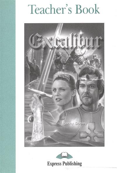 Dooley J. Excalibur. Teacher's Book dooley j life exchange teacher s book книга для учителя