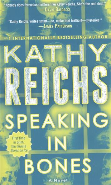 Reichs K. Speaking in Bones reichs kathy death du jour