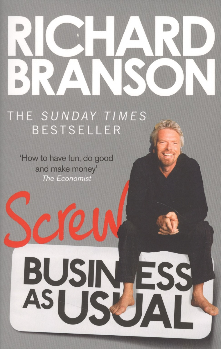 Branson R. Screw Business As Usual branson r business stripped bare adventures of a global entrepreneur