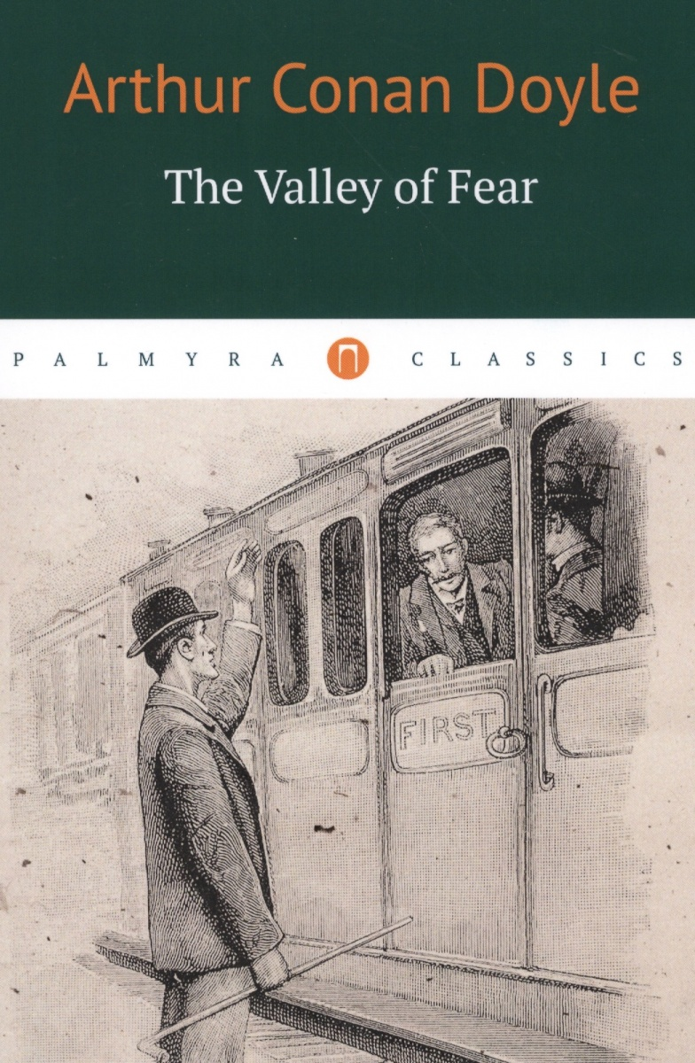 Doyle A. The Valley of Fear doyle a c the valley of fear and the case book of sherlock holmes книга на английском языке