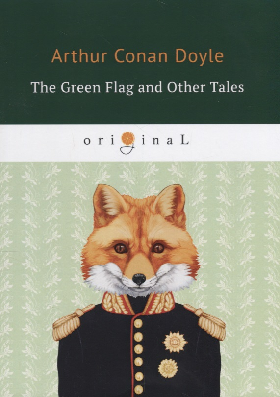 Doyle A. The Green Flag and Other Tales doyle a danger and other stories isbn 9785521071715