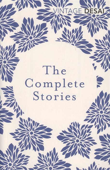 Desai A. The Complete Stories