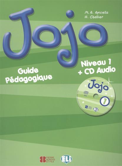 Apicella M., Challier H. Jojo. Niveau 1. Guide Pedagogique quartier d affaires 1 a2 guide pedagogique