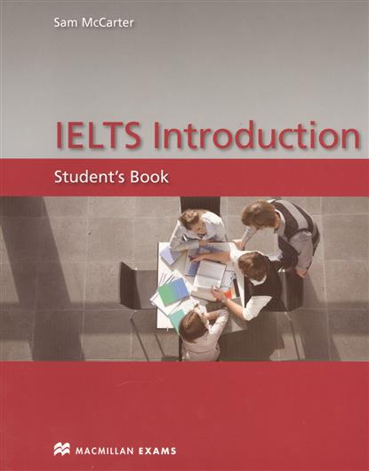 McCarter S. IELTS Introduction. Student's Book mccarter s ash j ielts testbuilder 1 tests that teach with key 2cd