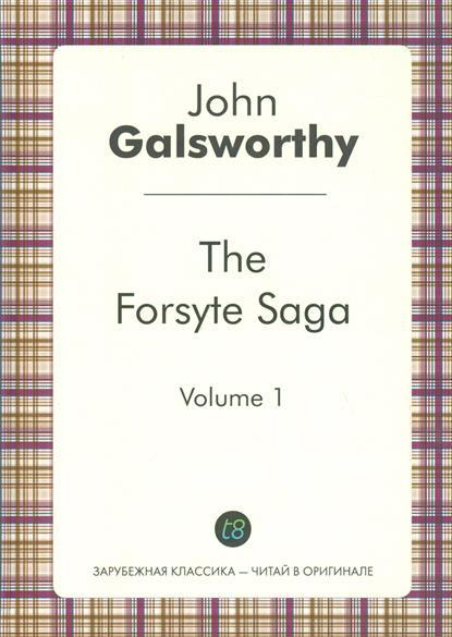 The Forsyte Saga. Volume 1