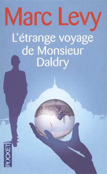 Levy M. L'etrange voyage de monsieur Daldry levy d hot milk