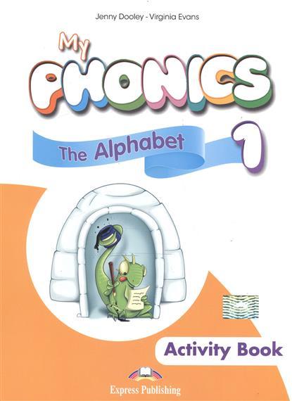 My Phonics 1. The Alphabet. Activity Book. Рабочая тетрадь