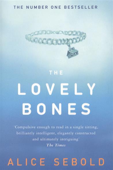 Sebold A. The Lovely Bones sebold a the lovely bones милые кости