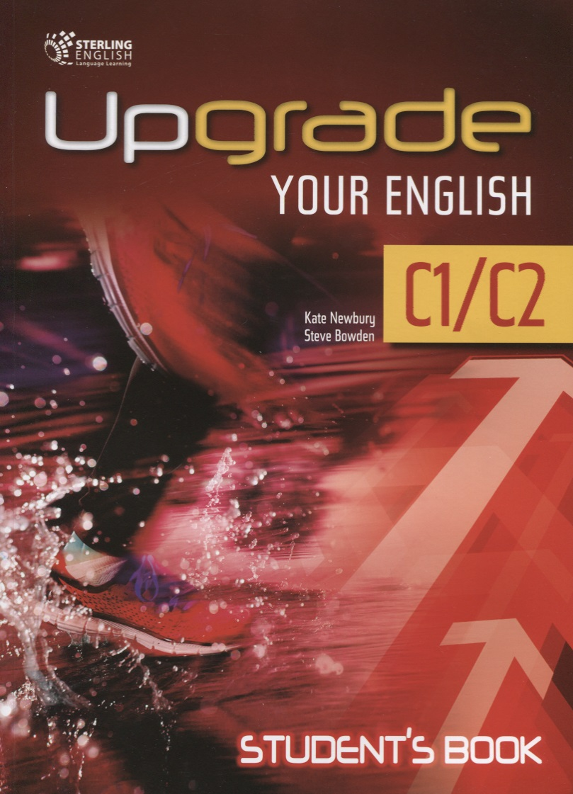 Newbury K., Bowden S. Upgrade your English C1/C2 student's book daniels z english download c1 student book ebook