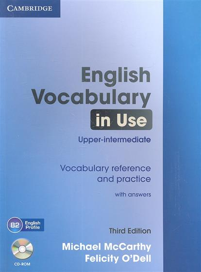 McCarthy M., O`Dell F. English Vocabulary in Use. Upper-intermediate. Vocabulary reference and practice. With answers. Third Edition michael mccarthy felicity o dell english vocabulary in use advanced with answers self study and classroom use cd