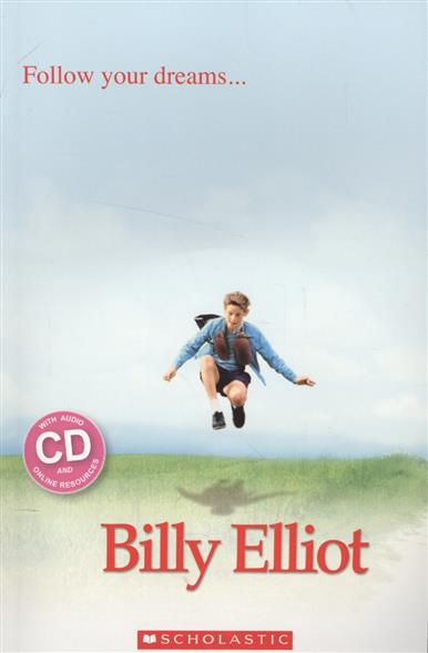 Rollason J. (editor) Billy Elliot. Level 1 (+CD) melvin burgess billy elliot