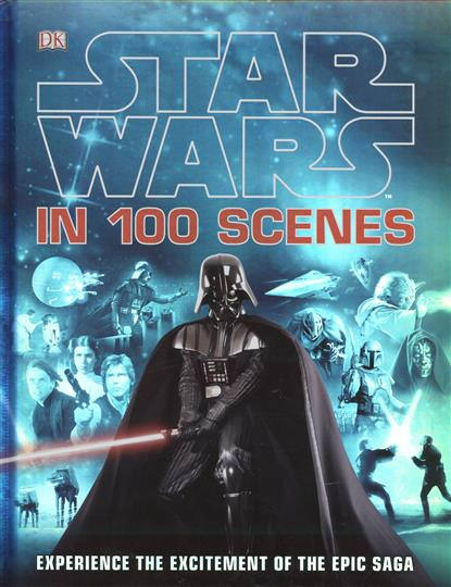 Fry J. Star Wars in 100 Scenes